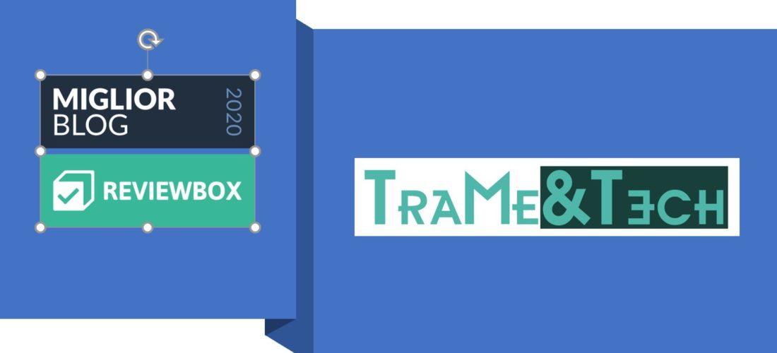"""TraMe&Tech premiato da Reviewbox come """"Migliore blog 2020"""""""