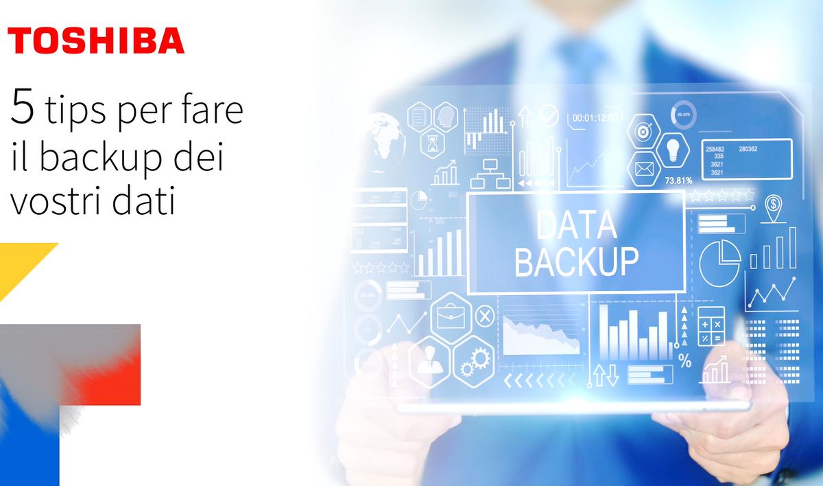Domani è il World Backup Day, ecco i consigli di Toshiba